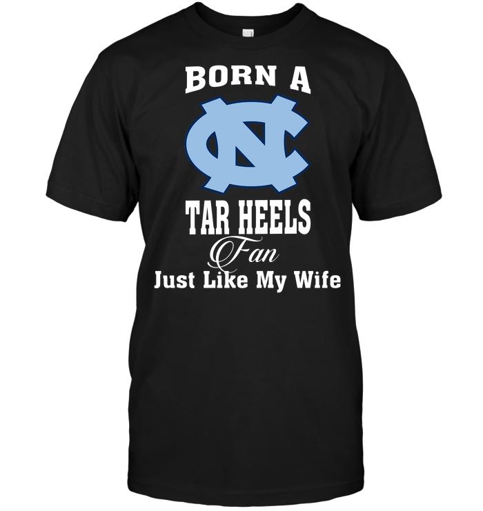 Born A Tar Heels Fan Just Like My Wife
