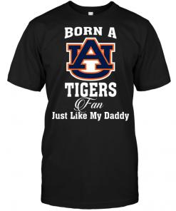 Born A Tigers Fan Just Like My Daddy