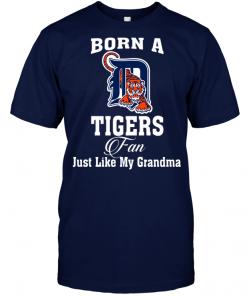 Born A Tigers Fan Just Like My Grandma