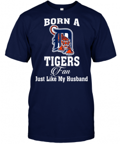 Born A Tigers Fan Just Like My Husband
