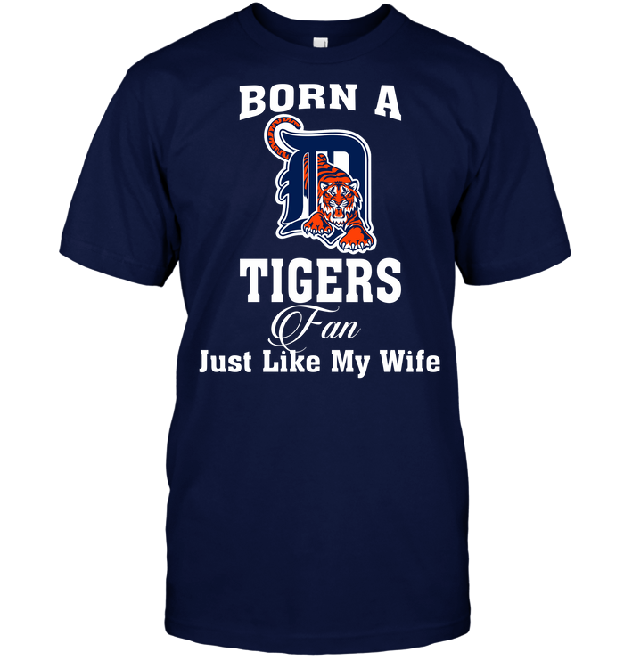 Born A Tigers Fan Just Like My Wife