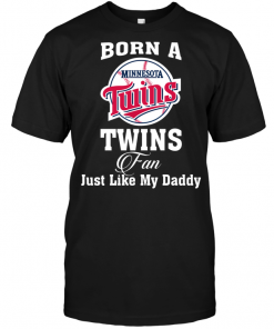 Born A Twins Fan Just Like My Daddy
