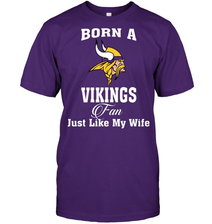 Born A Vikings Fan Just Like My Wife