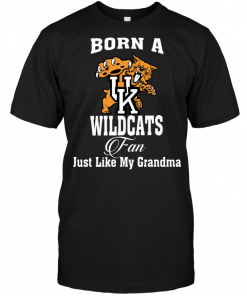 Born A Wildcats Fan Just Like My Grandma
