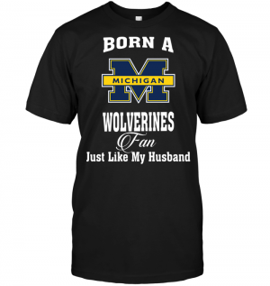 Born A Wolverines Fan Just Like My Husband