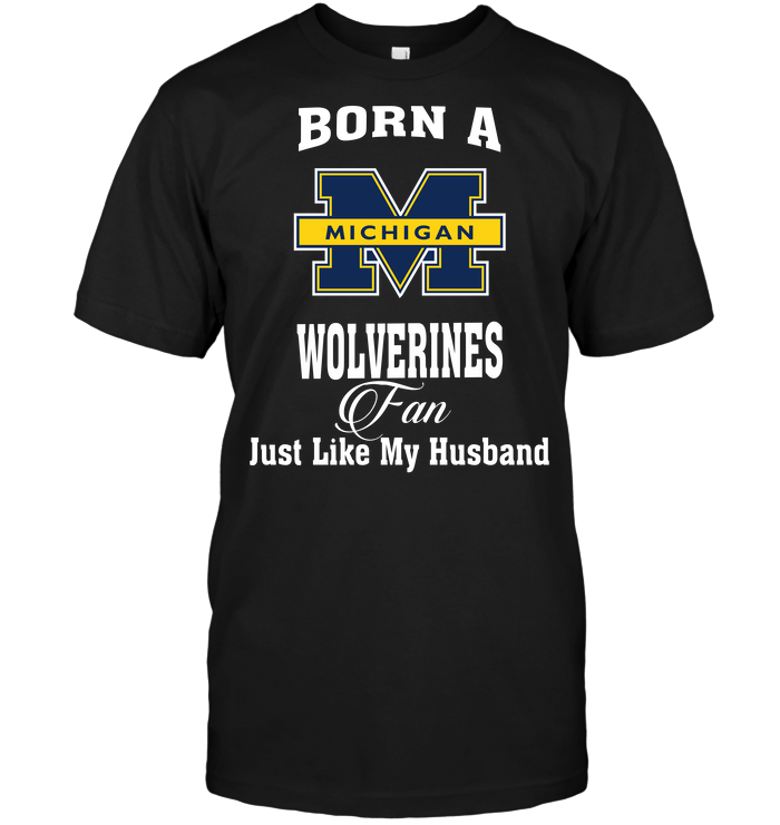 Born A Wolverines Fan Just Like My Husband