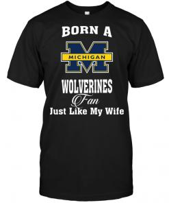 Born A Wolverines Fan Just Like My Wife