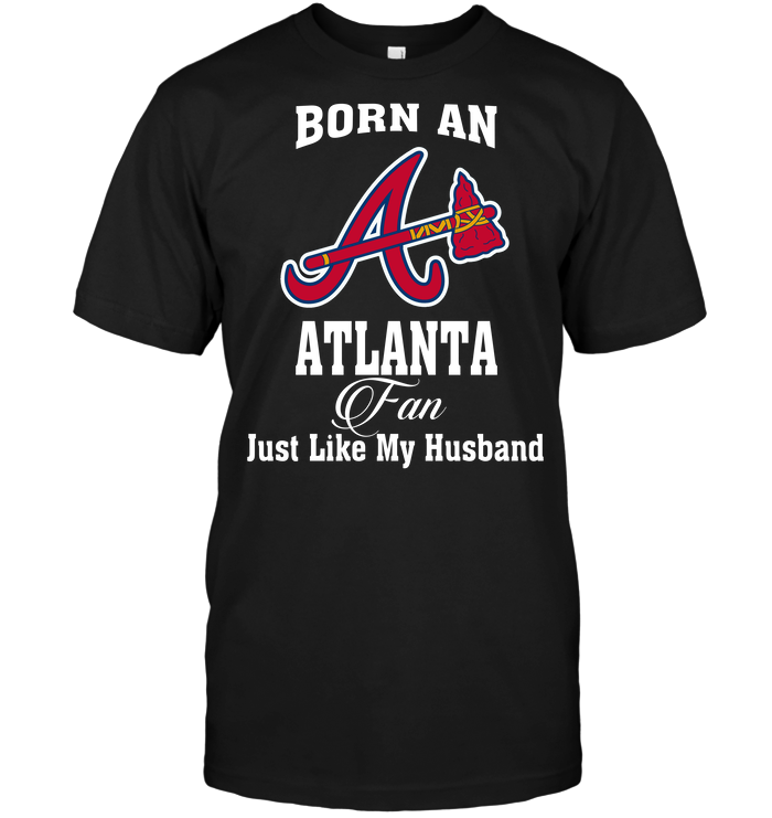 Born An Atlanta Fan Just Like My Husband