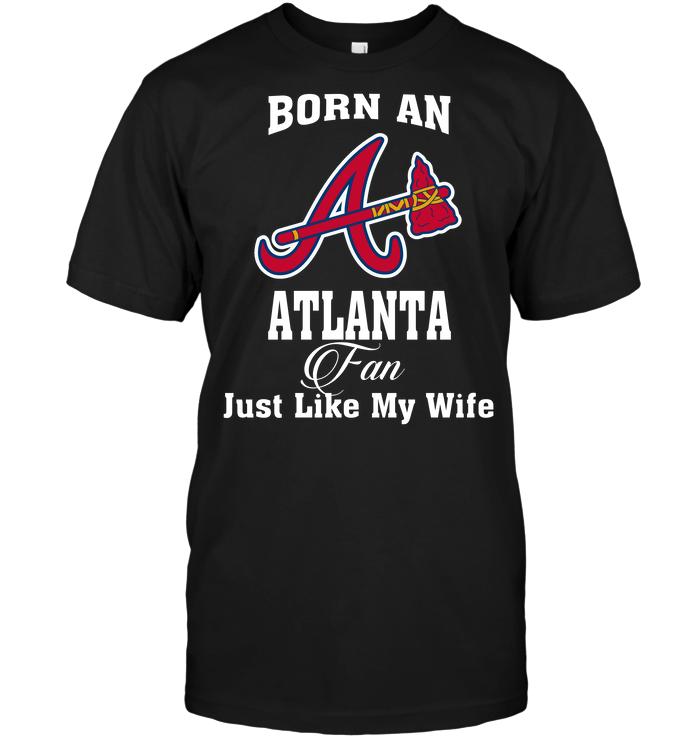 Born An Atlanta Fan Just Like My Wife