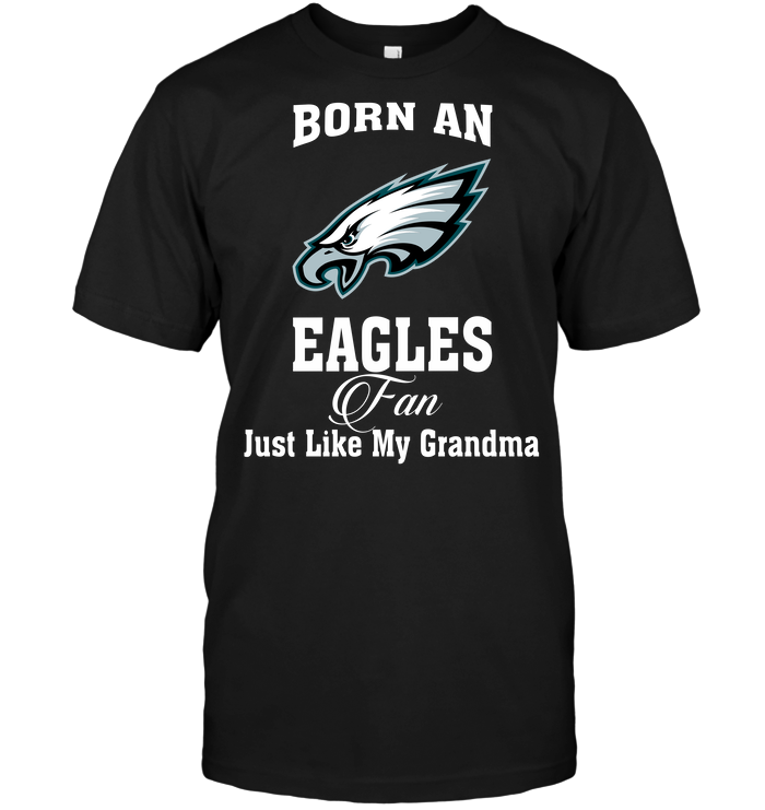 Born An Eagles Fan Just Like My Grandma