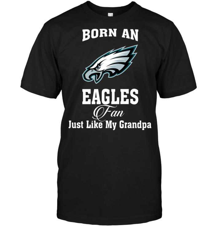 Born An Eagles Fan Just Like My Grandpa