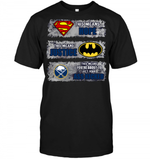Buffalo Sabres: Superman Means hope Batman Means Justice This Means You're About To Get Your Ass Kicked