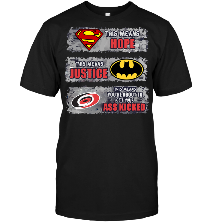 Carolina Hurricanes: Superman Means hope Batman Means Justice This Means You're About To Get Your Ass Kicked