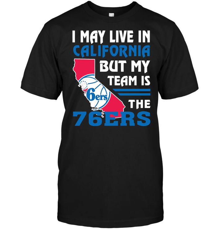 I May Live In California But My Team Is The 76ERS