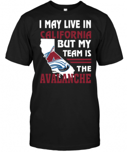 I May Live In California But My Team Is The Avalanche