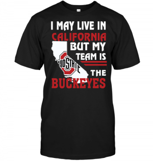 I May Live In California But My Team Is The Buckeyes