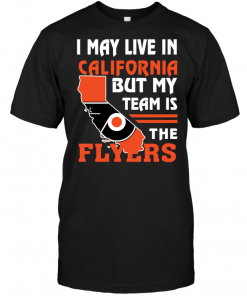 I May Live In California But My Team Is The Flyers
