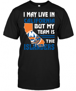 I May Live In California But My Team Is The Islanders