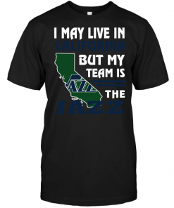 I May Live In California But My Team Is The Jazz