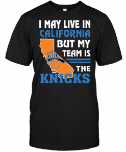 I May Live In California But My Team Is The Knicks