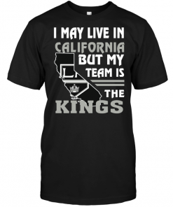 I May Live In California But My Team Is The Kings