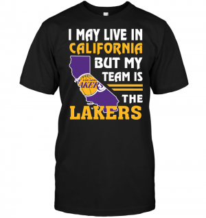 I May Live In California But My Team Is The Lakers