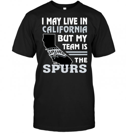 I May Live In California But My Team Is The Spurs