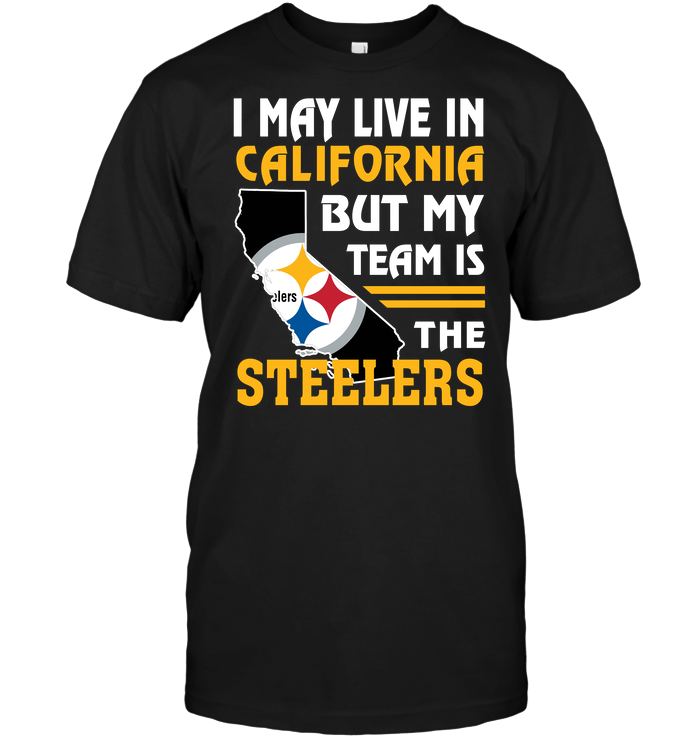I May Live In California But My Team Is The Steelers