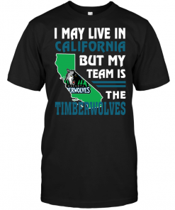 I May Live In California But My Team Is The Timberwolves