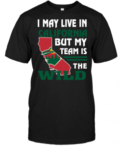 I May Live In California But My Team Is The Wild