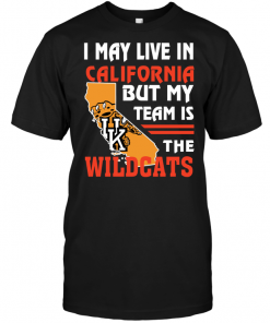 I May Live In California But My Team Is The Wildcats