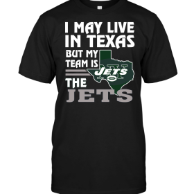 I May Live In Texas But My Team Is The Jets