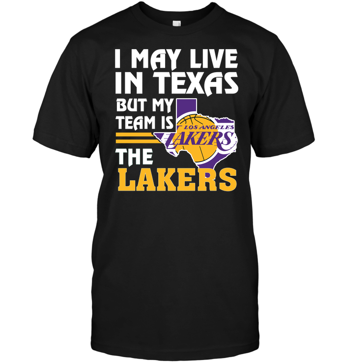 I May Live In Texas But My Team Is The Lakers