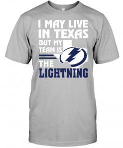 I May Live In Texas But My Team Is The Lightning