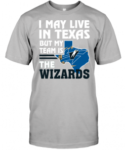 I May Live In Texas But My Team Is The Wizards