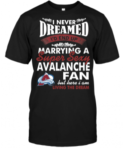 I Never Dreamed I'D End Up Marrying A Super Sexy Avalanche Fan