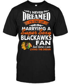 I Never Dreamed I'D End Up Marrying A Super Sexy Blackawks Fan