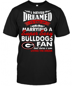 I Never Dreamed I'D End Up Marrying A Super Sexy Bulldogs Fan