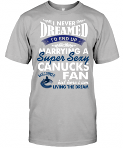 I Never Dreamed I'D End Up Marrying A Super Sexy Canucks Fan