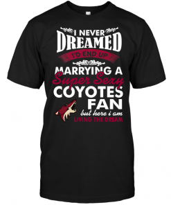 I Never Dreamed I'D End Up Marrying A Super Sexy Coyotes Fan