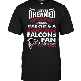 I Never Dreamed I'D End Up Marrying A Super Sexy Falcons Fan