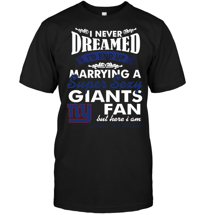 I Never Dreamed I'D End Up Marrying A Super Sexy Giants Fan