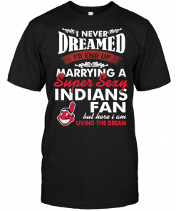 I Never Dreamed I'D End Up Marrying A Super Sexy Indians Fan