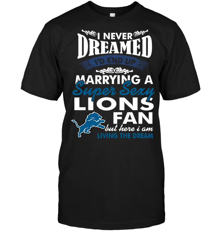 I Never Dreamed I'D End Up Marrying A Super Sexy Lions Fan