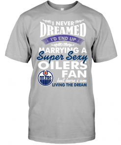 I Never Dreamed I'D End Up Marrying A Super Sexy Oilers Fan