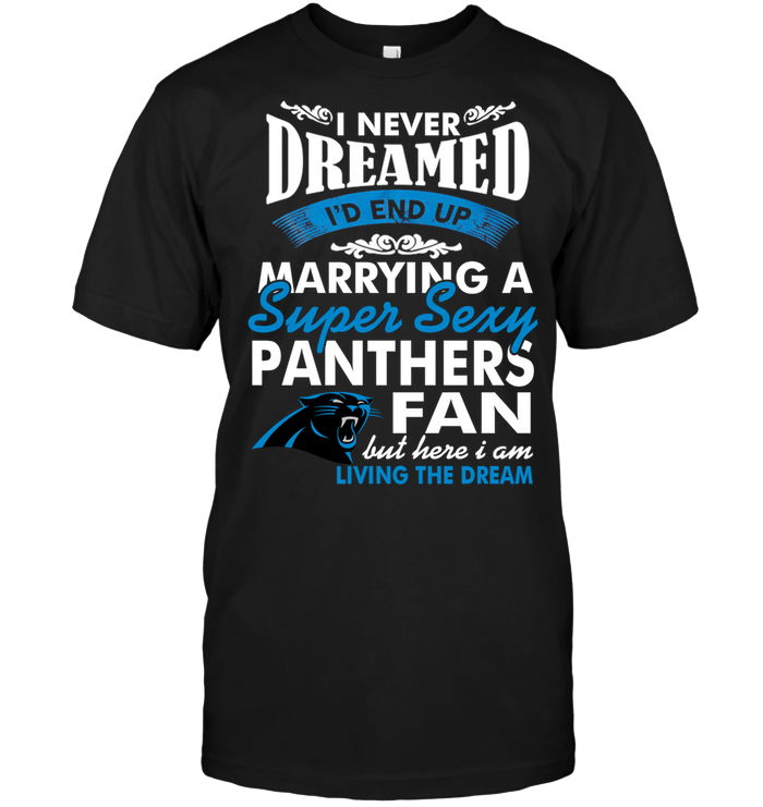 I Never Dreamed I'D End Up Marrying A Super Sexy Panthers Fan