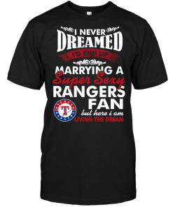 I Never Dreamed I'D End Up Marrying A Super Sexy Rangers Fan