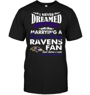 I Never Dreamed I'D End Up Marrying A Super Sexy Ravens Fan