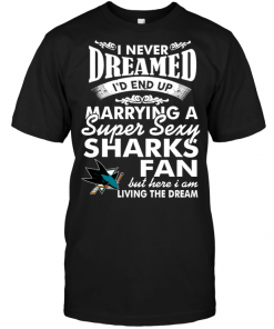 I Never Dreamed I'D End Up Marrying A Super Sexy Sharks Fan