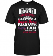 I Never Dreamed I'D End Up Marrying A Super Sexy Braves Fan